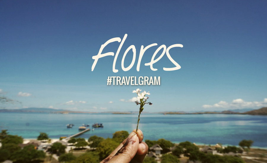 Instagraming Flores, The Jewel of Eastern Indonesia