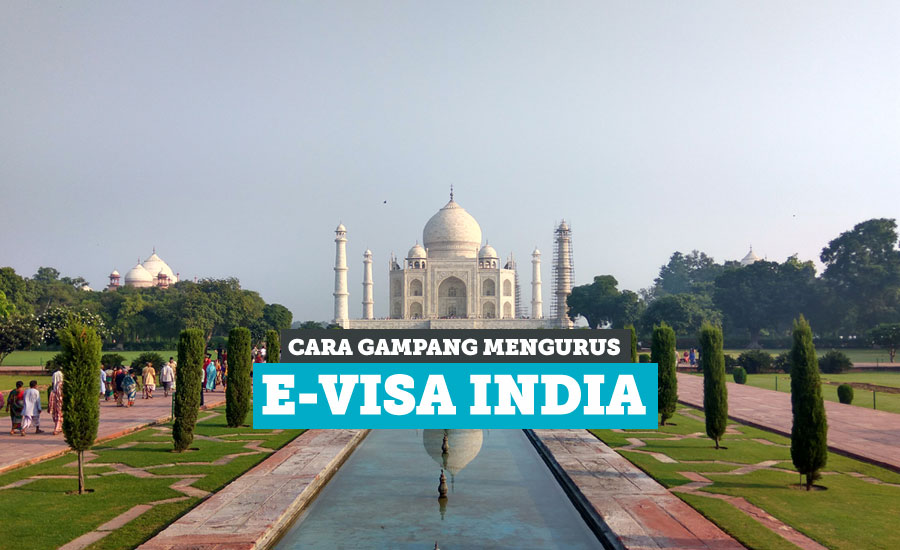 Cara Gampang Apply E-Visa India